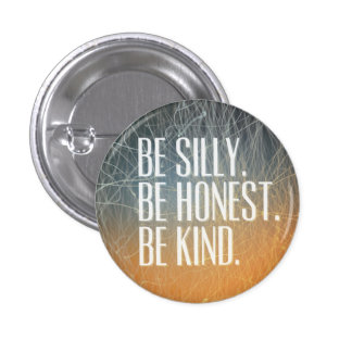 Be Silly Be Honest - Motivational Quote Pin