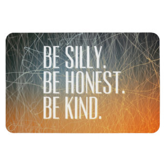 Be Silly Be Honest - Motivational Quote Magnet