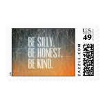 Be Silly Be Honest - Motivational Quote Postage Stamp
