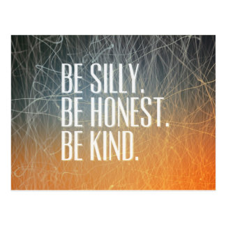 Be Silly Be Honest - Motivational Quote Postcard