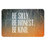 Be Silly Be Honest - Motivational Quote Rectangular Photo Magnet