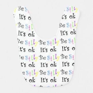 Be Silly It's Ok! Baby Bib