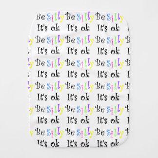 Be Silly It's Ok-burp cloth