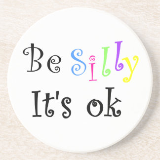 Be Silly It's ok-coaster