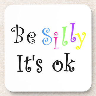 Be Silly It's ok-cork coaster