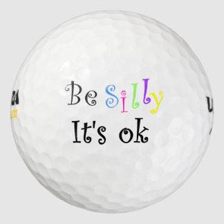 Be Silly It's Ok-golf ball