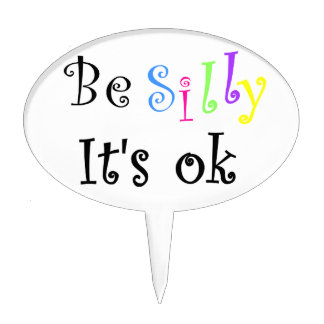 Be Silly it's ok-Oval Cake Pick