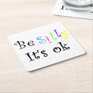 Be Silly It's Ok-paper coaster