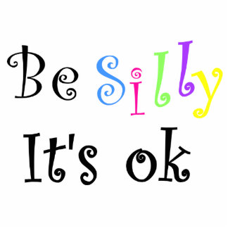 Be Silly It's ok-photo sculpture