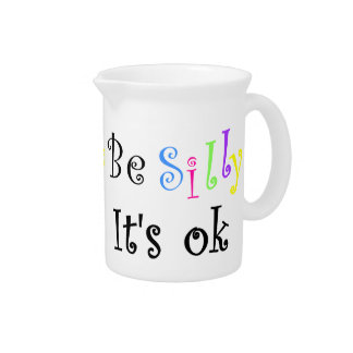 Be Silly It's ok-pitcher Drink Pitchers