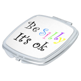Be Silly It's Ok-square compact mirror