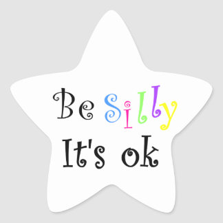 Be Silly It's ok-star sticker