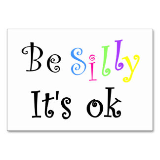Be Silly It's ok-table card Table Cards