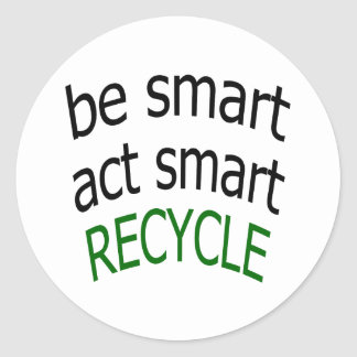 Be Smart Act Smart Recycle Sticker