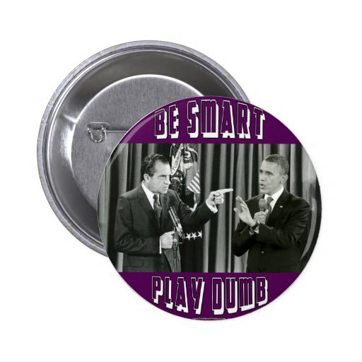 Be Smart - Play Dumb Buttons