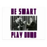 Be Smart - Play Dumb Post Card