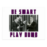 Be Smart - Play Dumb Postcards