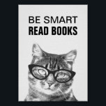 """Be smart read books poster with funny cat photo<br><div class=""""desc"""">Be smart read books poster with funny cat photo. Cute kitty wearing nerdy glasses. Cool animal photograph design to promote reading. Wall art for schools,  book clubs etc.</div>"""