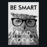 """Be smart read books poster with funny owl photo<br><div class=""""desc"""">Be smart read books poster with funny owl photo. Bird owl wearing nerdy glasses. Cool design to promote reading.</div>"""