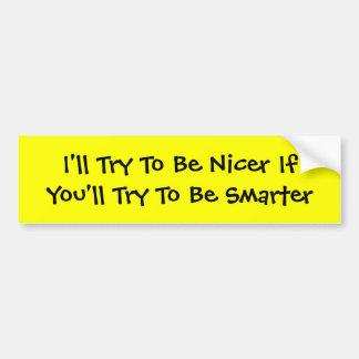 Be Smarter Bumper Sticker