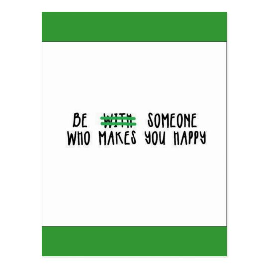 BE SOMEONE WHO MAKES YOU HAPPY ADVICE EXPRESSIONS POSTCARD