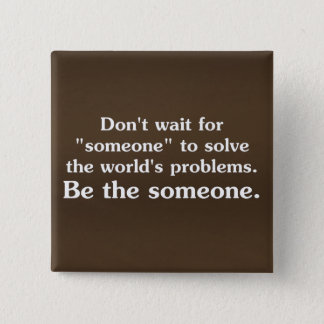 Be someone who solves problems 2 pinback button