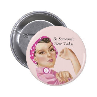 Be Someone'sHero Today 2 Inch Round Button