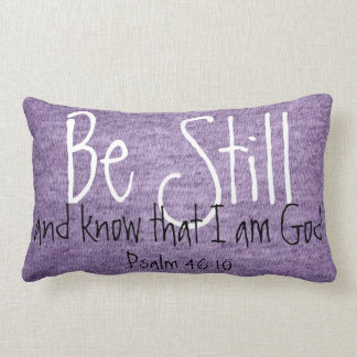 Be Still and know bible verse Psalm 46:10 Pillow