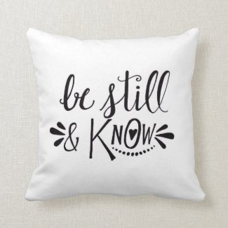 Be Still and Know Hand Lettered Pillow