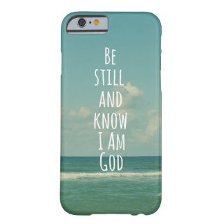 Be Still and Know I am God Bible Verse Barely There iPhone 6 Case