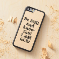 Be Still and Know I am God Bible Verse Carved® Maple iPhone 6 Bumper
