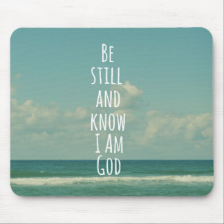 Be still and Know I am God Bible Verse Mouse Pad