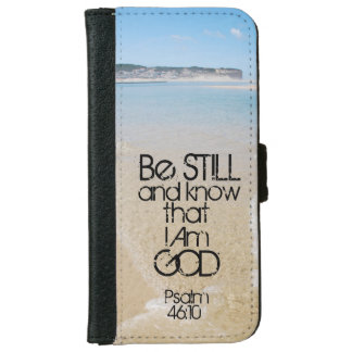Be Still and Know I AM GOD Scripture Psalm 46:10 iPhone 6/6s Wallet Case