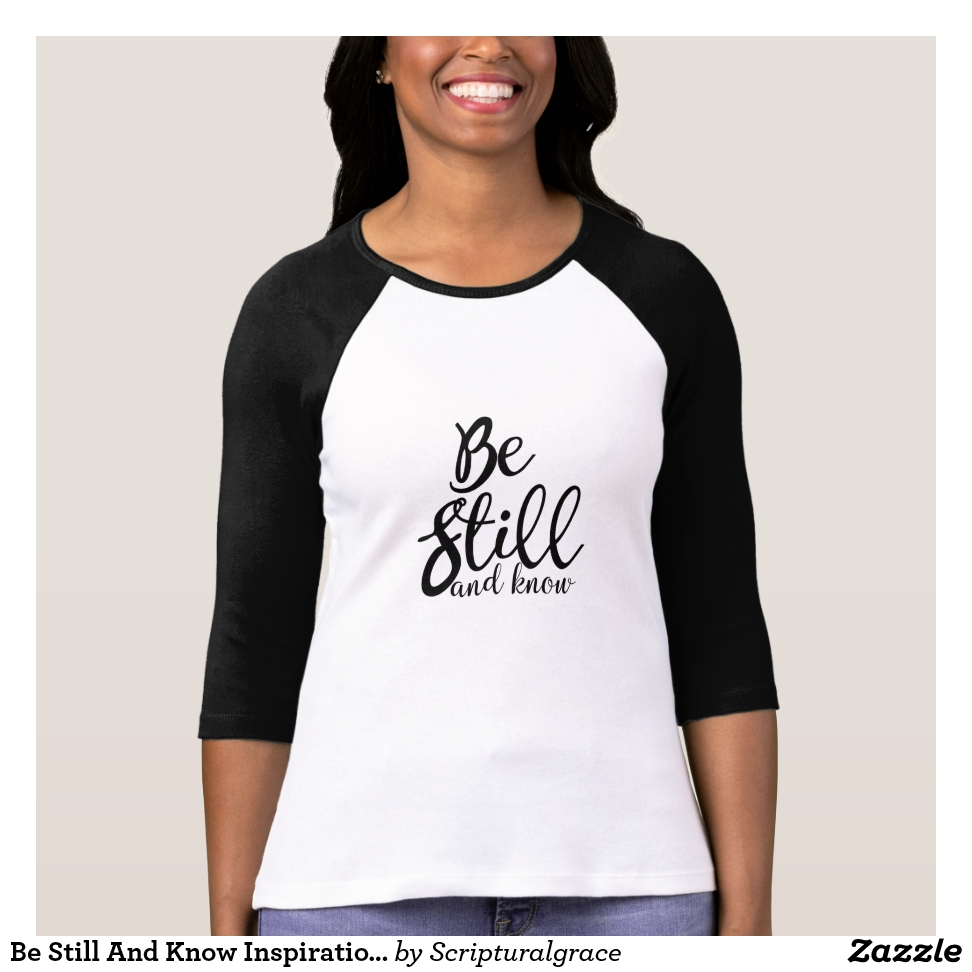Be Still And Know Inspirational Bible Verse T-Shirt - Best Selling Long-Sleeve Street Fashion Shirt Designs