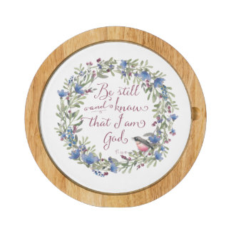 Be Still and Know - Psalm 46:10 Cheese Board