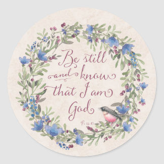 Be Still and Know - Psalm 46:10 Classic Round Sticker