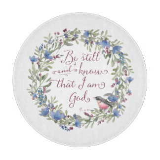 Be Still and Know - Psalm 46:10 Cutting Board