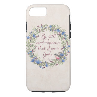 Be Still and Know - Psalm 46:10 iPhone 7 Case