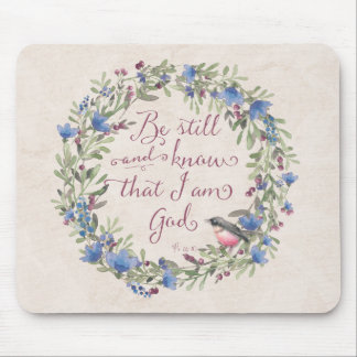 Be Still and Know - Psalm 46:10 Mouse Pad