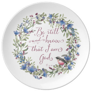 Be Still and Know - Psalm 46:10 Plate