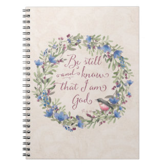 Be Still and Know - Psalm 46:10 Spiral Notebook