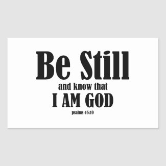 Be Still and Know |Sticker Rectangular Sticker