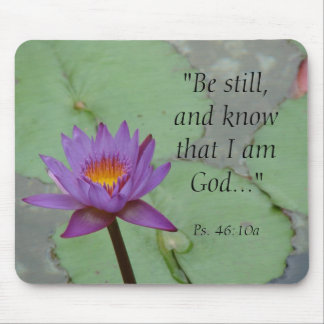 """""""Be still, and know that I am God...""""... Mouse Pad"""