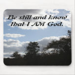 Be Still and know that I AM God. Mousepad