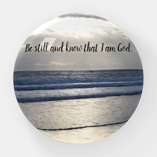 """""""Be Still and Know That I Am God"""" Paperweight"""