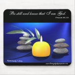 Be still and know that I am God. (Psalm 46:10) Mouse Pad