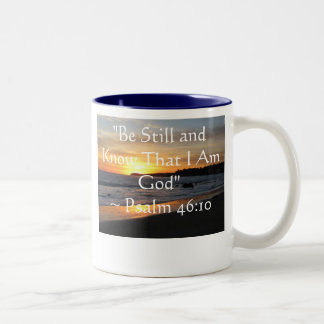 """""""Be Still and Know That I Am God""""~ Psalm 46:10 Two-Tone Coffee Mug"""