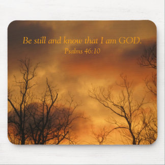 Be Still and Know That I am God Psalms 46:10 Mouse Pad