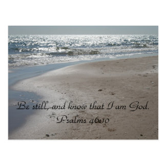 Be still, and know that I am God. Psalms 46:10 Post Card