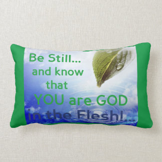 Be still and know that YOU are GOD accent Pillow